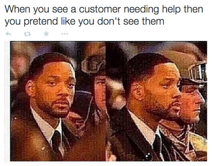 31 Things Only Retails Workers Will Understand - I swear I didn't see you.