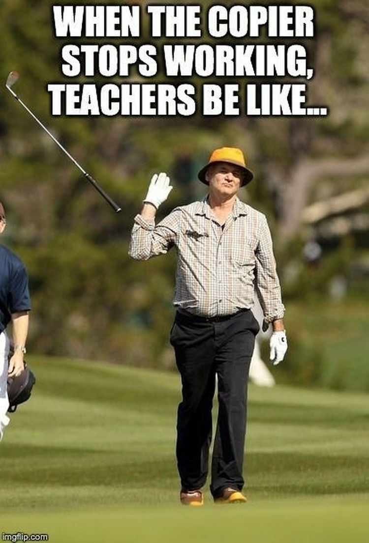 67 Hilarious Teacher Memes - There goes my day...