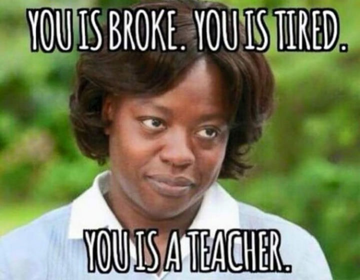 67 Hilarious Teacher Memes - You is right.