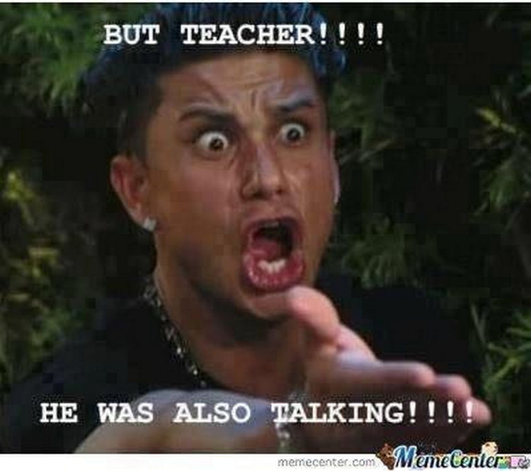67 Hilarious Teacher Memes - If I had a nickel for every time I heard THAT.