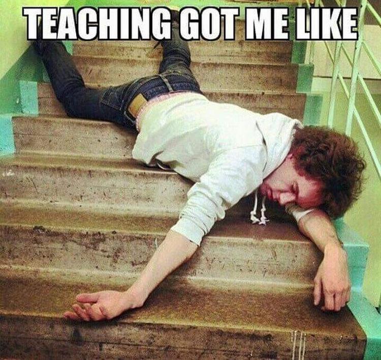 67 Hilarious Teacher Memes - Do I look tired?