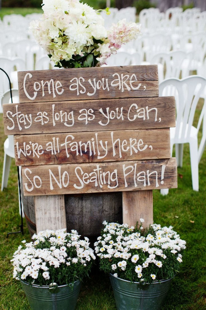 18 Wedding Signs That Are So Perfect - No seating arrangements here!