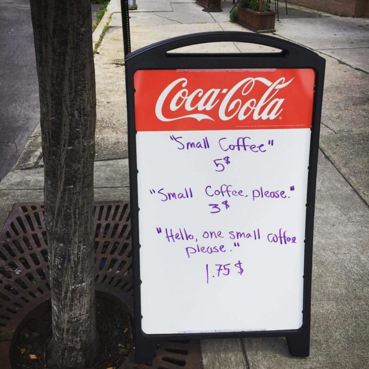 CUPS Coffee & Tea Barista Austin Simms grew tired of rude customers and placed this sign outside his coffee shop.