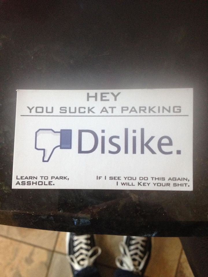 19 Bad Parking Fails - He obviously wouldn't click the 'Like' button and left this in his windshield.