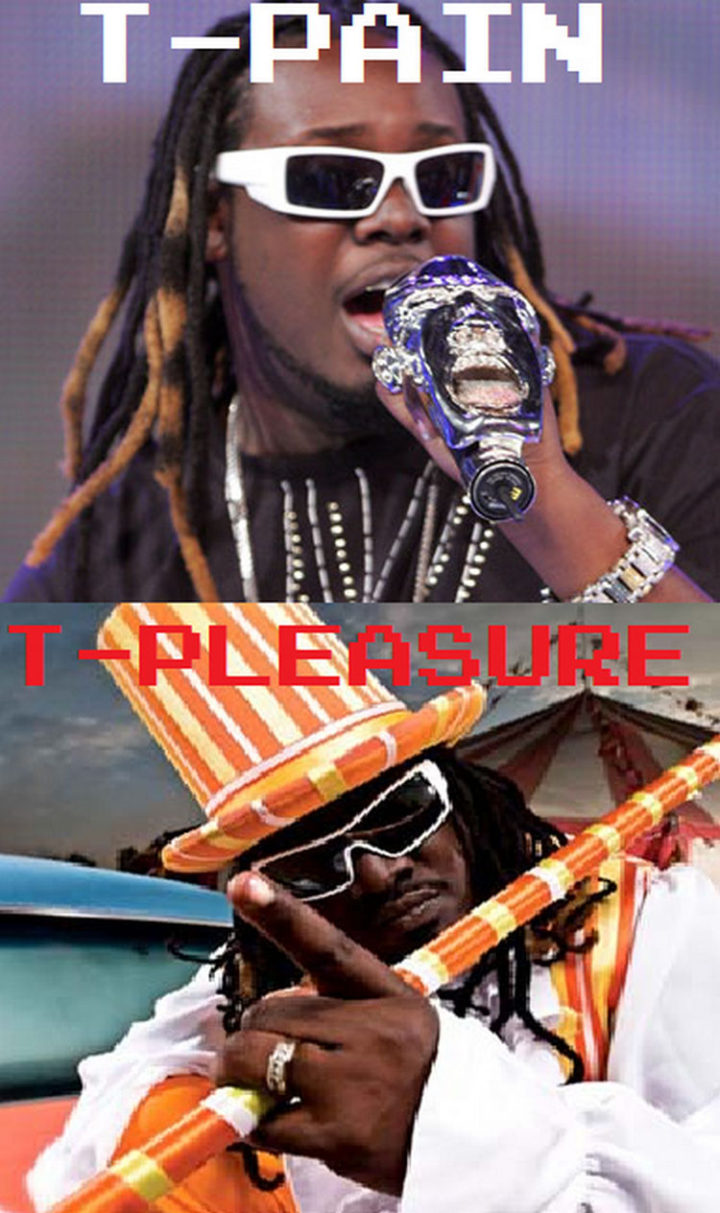 55 Hilariously Funny Celebrity Name Puns - T-Pain.