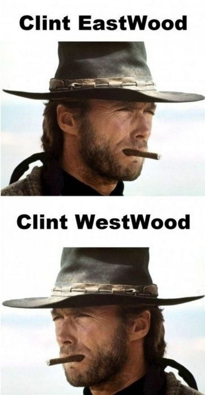 55 Hilariously Funny Celebrity Name Puns - Clint Eastwood.