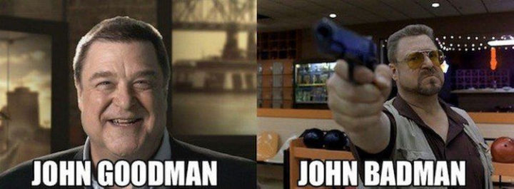 55 Hilariously Funny Celebrity Name Puns - John Goodman.