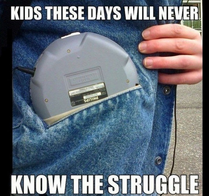 19 Things Kids Born After the Year 2000 Will Never Understand - Not only was it bulky but your CD would skip even with anti-skip features.