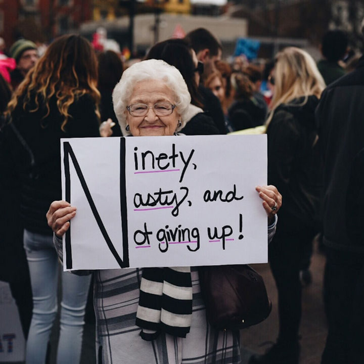 """20 Epic Women's March Signs - """"Ninety, nasty, and not giving up"""""""