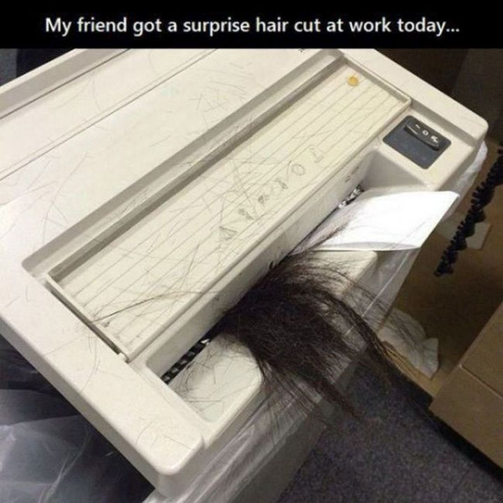 25 People Having a Really Bad Day - When it's your first time using the paper shredder at work.