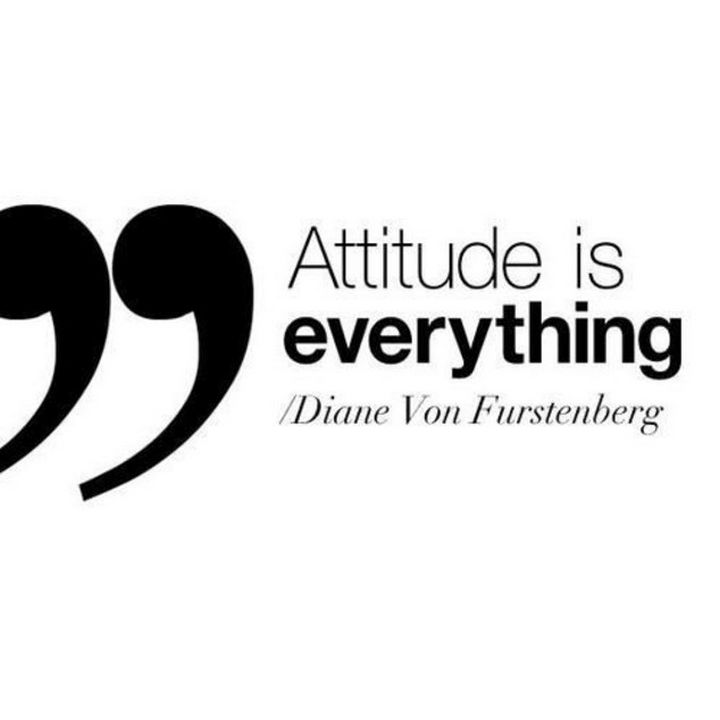 "55 Inspiring Fashion Quotes - ""Attitude is everything"" - Diane Von Furstenberg"