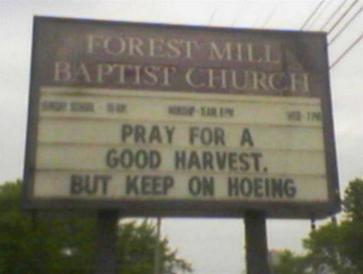 """31 Church Signs - """"Pray for a good harvest. But keep on hoeing."""""""