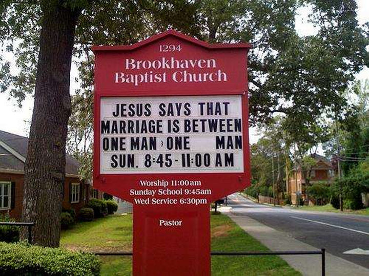 "31 Church Signs - ""Jesus says that marriage is between one man and one man."""
