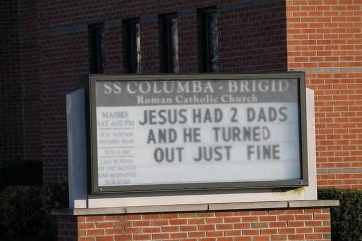 "31 Church Signs - ""Jesus had 2 dads and he turned out just fine."""