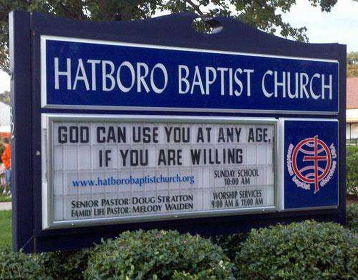 "31 Church Signs - ""God can use you at any age, if you are willing."""