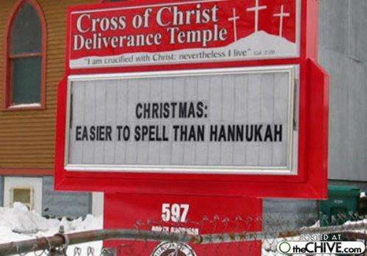 """31 Church Signs - """"Christmas: Easier to spell than Hannukah."""""""