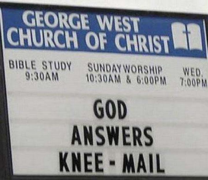 """""""God answers knee-mail."""""""