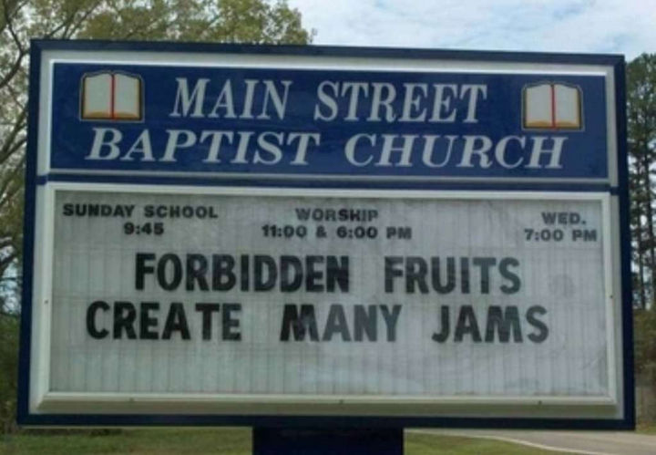 "31 Church Signs - ""Forbidden fruits create many jams."""