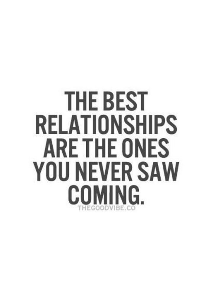 """""""The best relationships are the ones you never saw coming."""""""