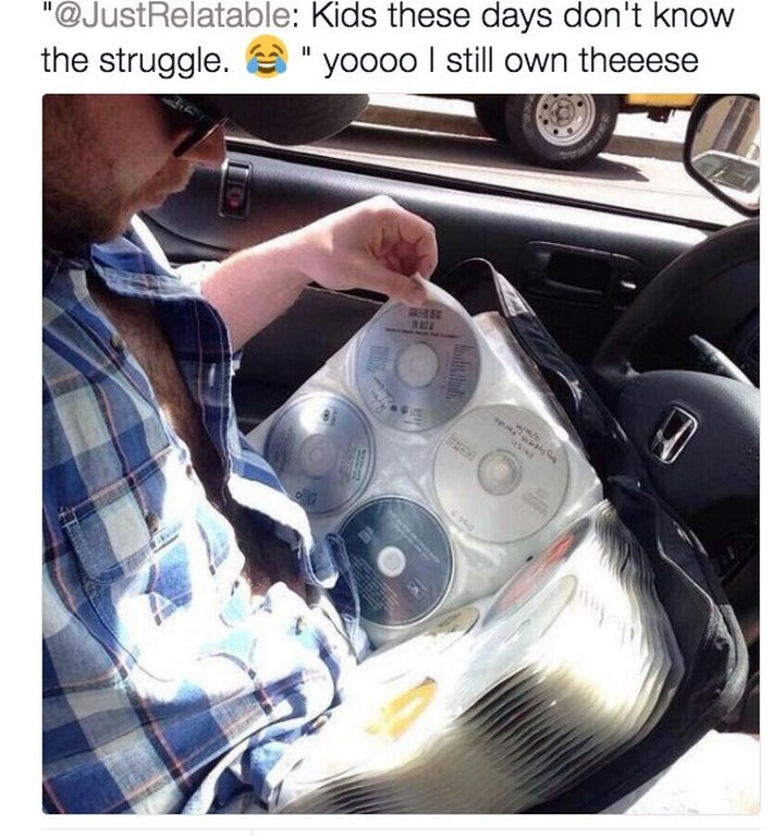 When you had to whip out your CD collection every time you wanted to play a song.
