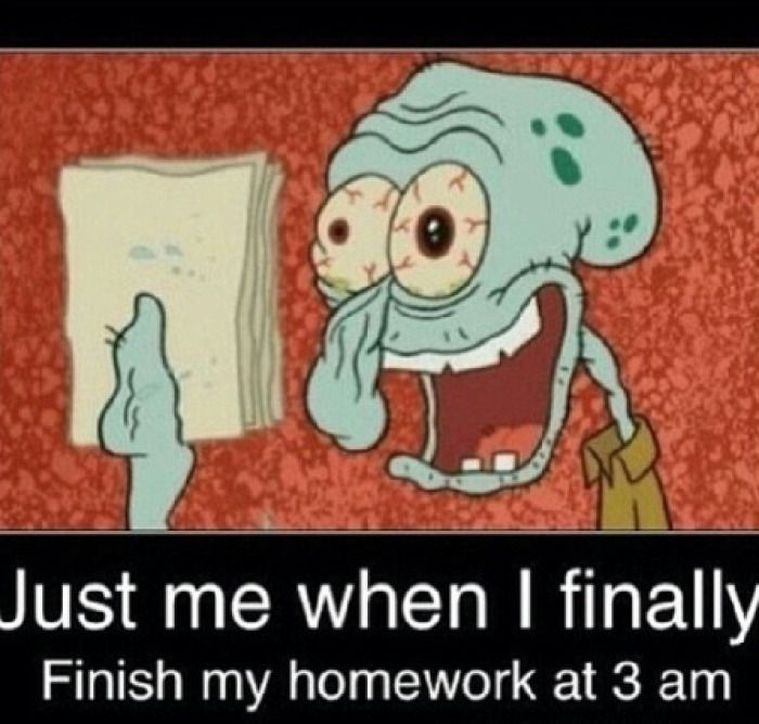 """""""Just me when I finally finish my homework at 3 am."""""""