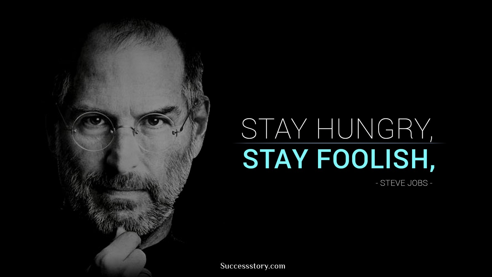 "19 Best Steve Jobs Quotes - ""Stay hungry. Stay foolish."""