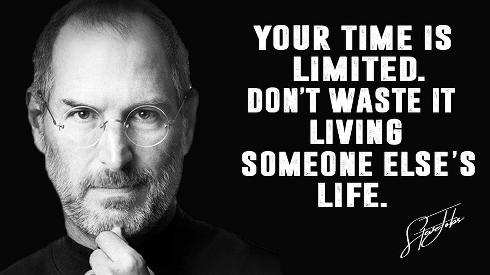 "19 Best Steve Jobs Quotes - ""Your time is limited. Don't waste it living someone else's life."""