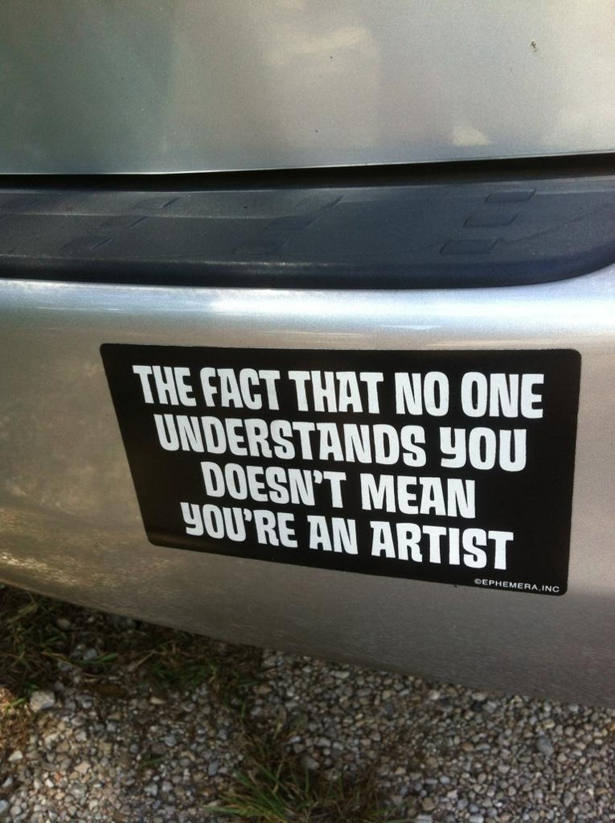 27 Funny Bumper Stickers - Sounds like something a parent would say.