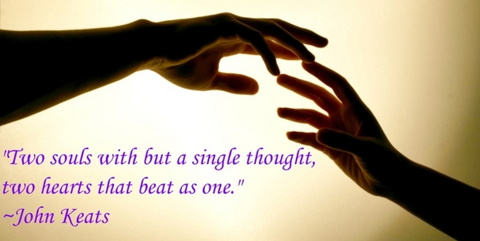 "55 Romantic Quotes - ""Two souls with but a single thought, two hearts that beat as one."" - John Keats"