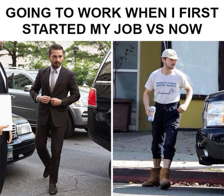 "27 Funny Work Memes - ""Going to work when I first started my job VS now."""