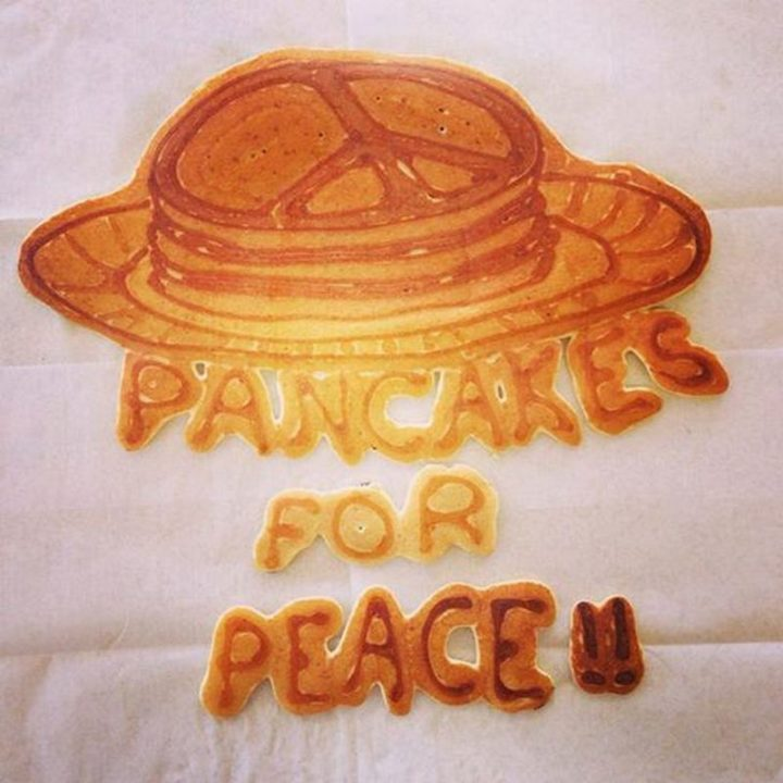 Pancakes for peace!!
