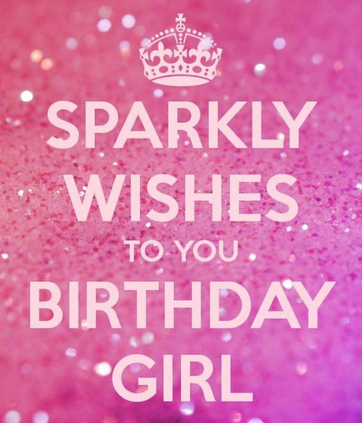 "101 Happy Birthday Memes - ""Sparkly wishes to you birthday girl."""