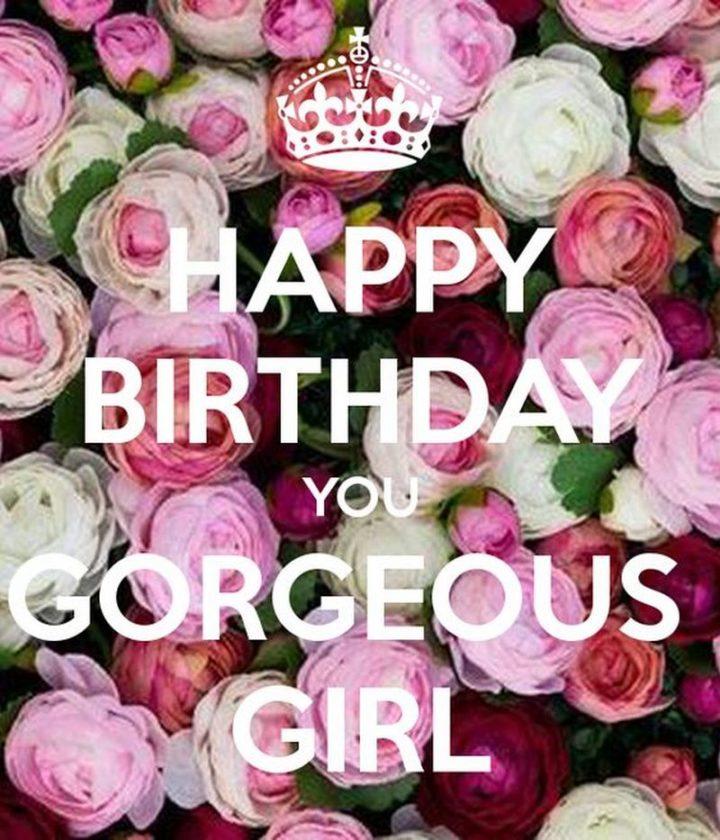 "101 Happy Birthday Memes - ""Happy Birthday you gorgeous girl."""