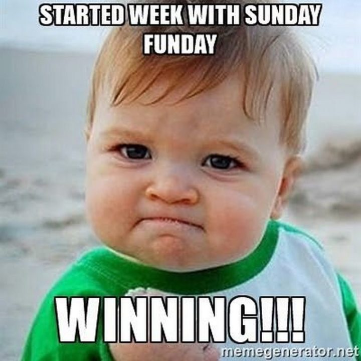 27 Funny Sunday Memes - Winning!