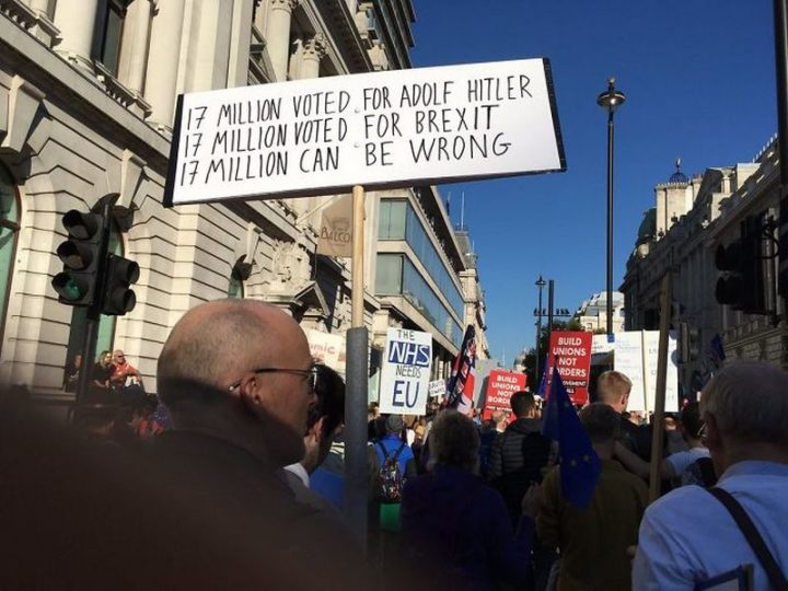 "23 Funny Anti-Brexit Signs - ""17 million voted for Adolf Hitler. 17 million voted for Brexit. 17 million can be wrong."""