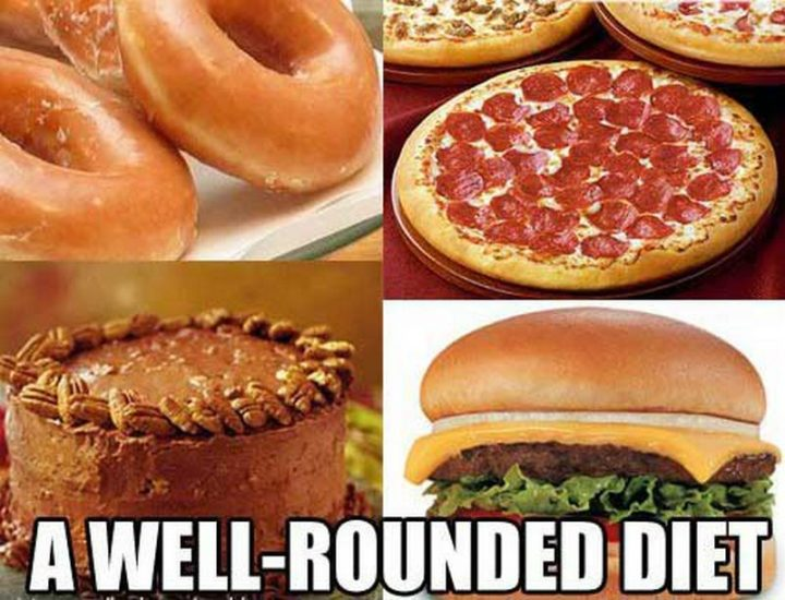 "37 Funny Food Memes - ""A well-rounded diet."""