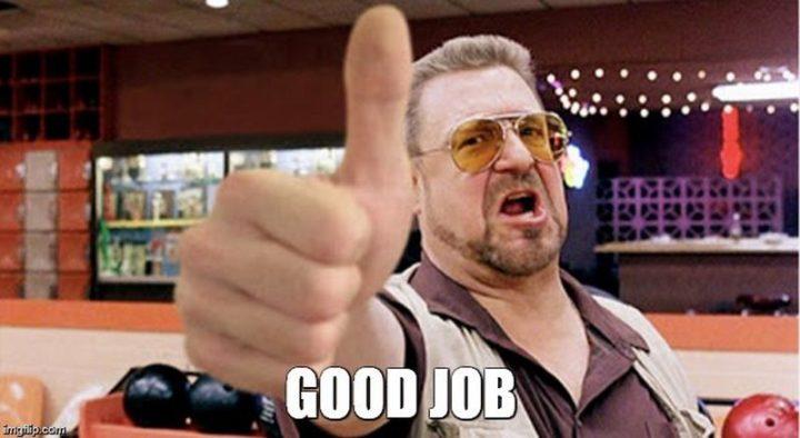 "23 Great Job Memes - ""Good job."""