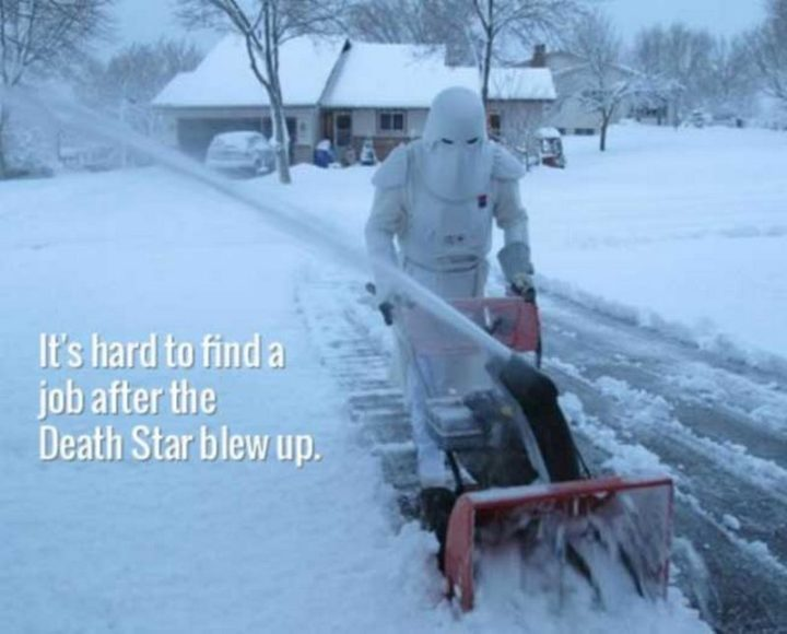 "55 Funny Winter Memes - ""It's hard to find a job after the Death Star blew up."""