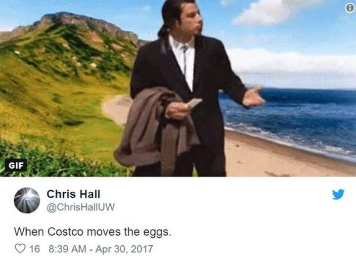 """29 Funny Costco Memes - """"When Costco moves the eggs."""""""