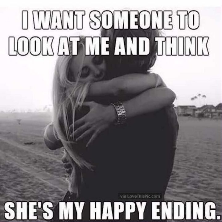 "101 I Love You Memes - ""I want someone to look at me and think she's my happy ending."""