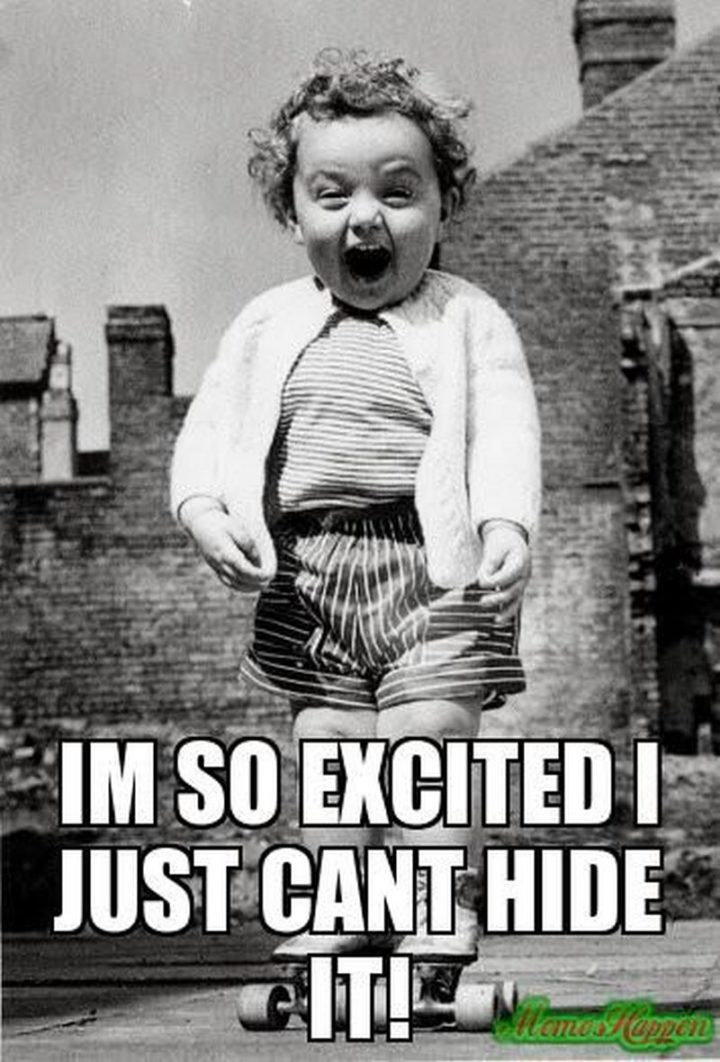 "85 Happy Memes - ""I'm so excited, I just can't hide it!"""
