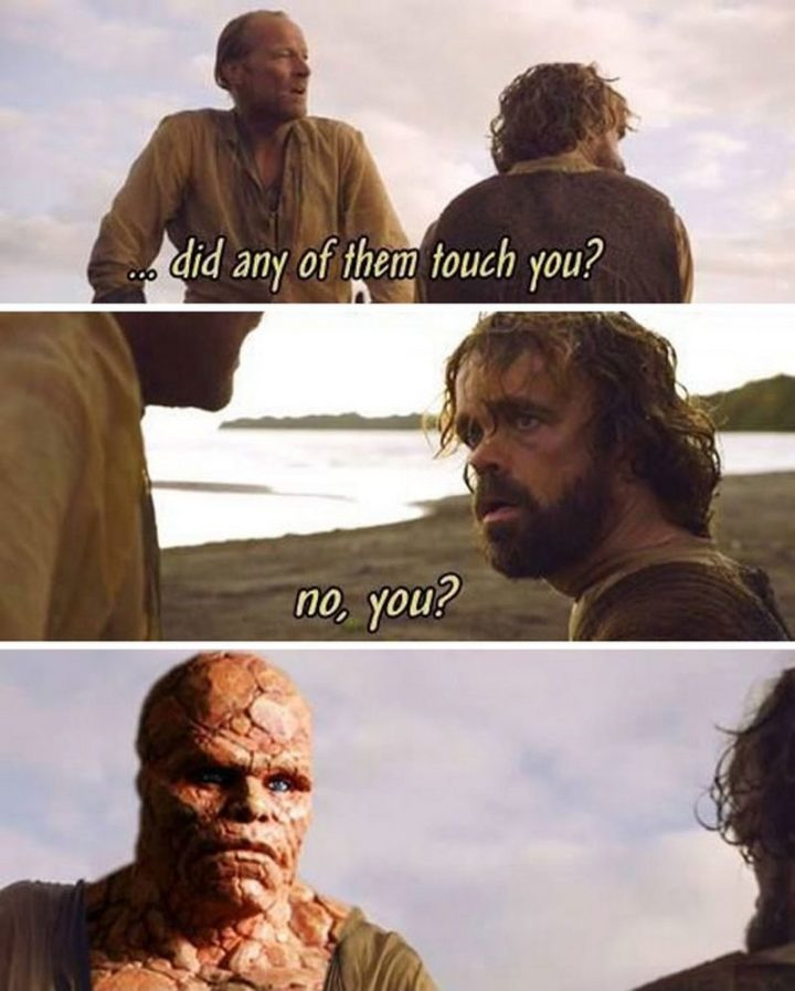 "91 Game of Thrones Memes - ""...Did any of them touch you? No, you?"""