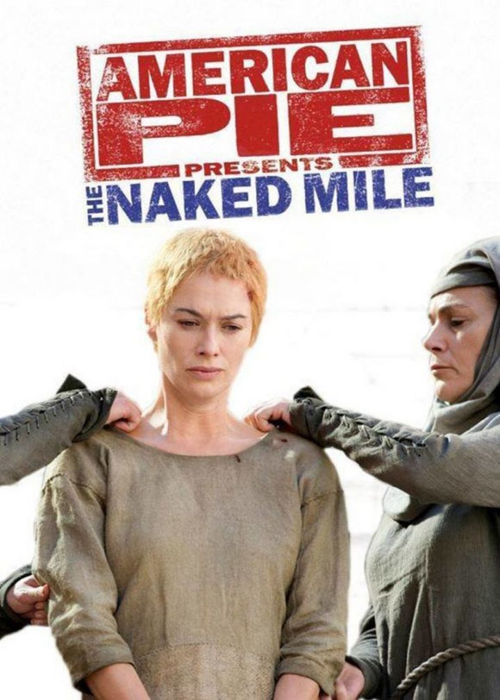 "91 Game of Thrones Memes - ""American Pie Presents The Naked Mile."""