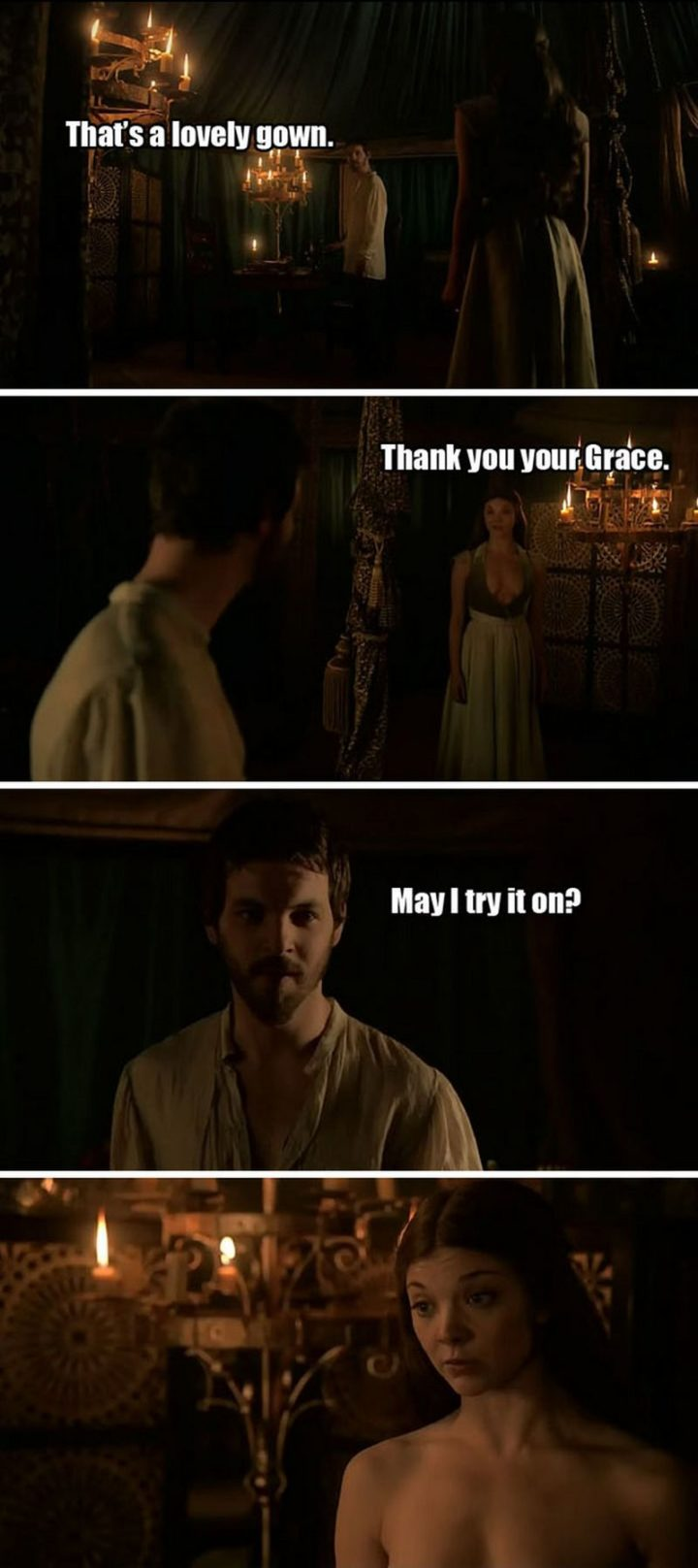"91 Game of Thrones Memes - ""That's a lovely gown. Thank you your Grace. May I try it on?"""