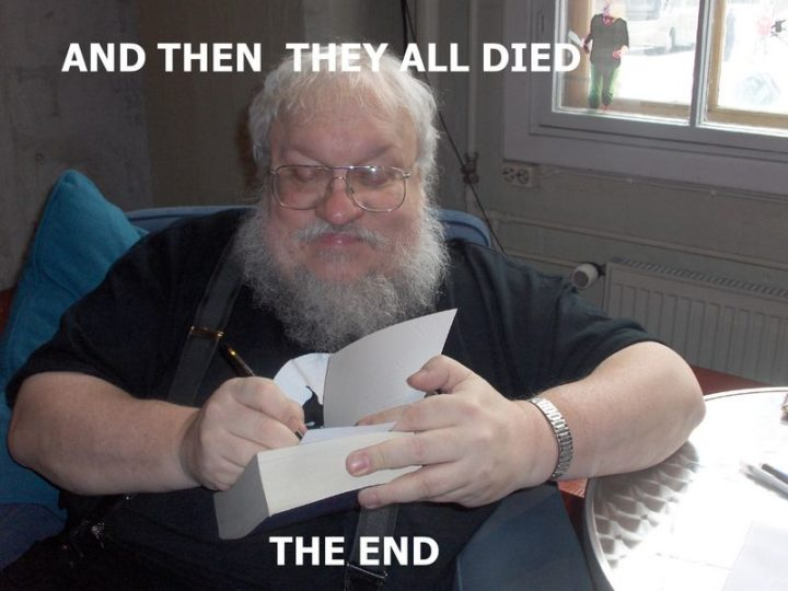 "91 Game of Thrones Memes - ""...And then they all died. The End."""