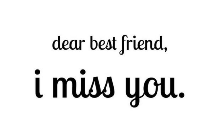 Friends you miss my Why You