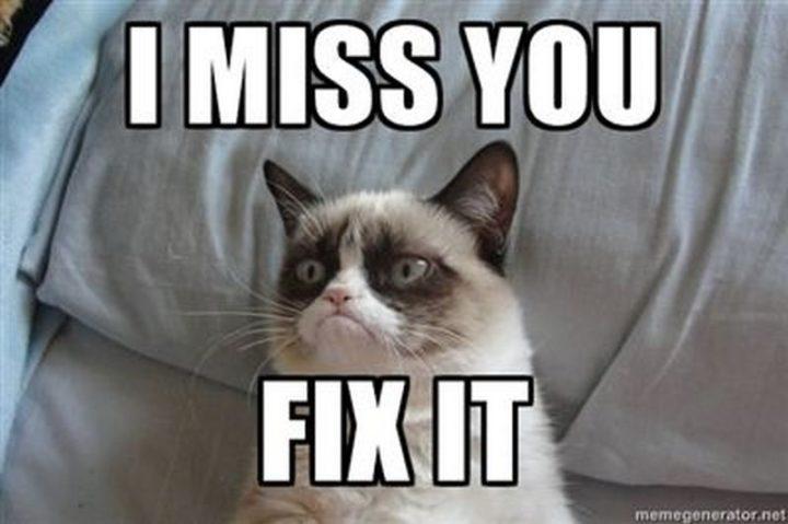 """101 I miss you memes - """"I miss you. Fix it."""""""