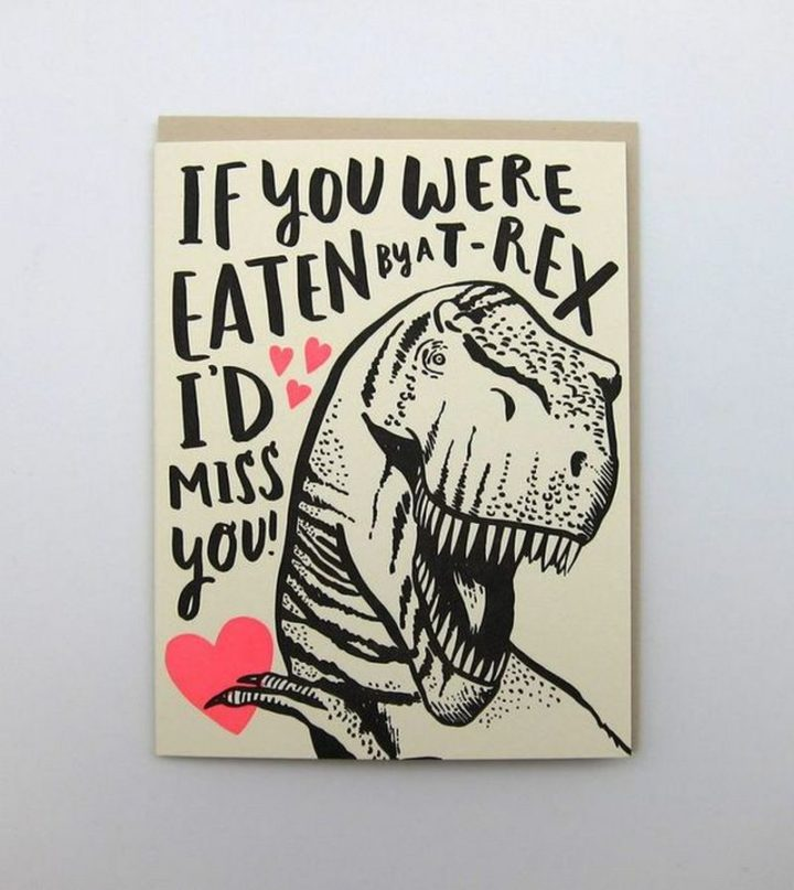 "101 I miss you memes - ""If you were eaten by a T-Rex, I'd miss you!"""