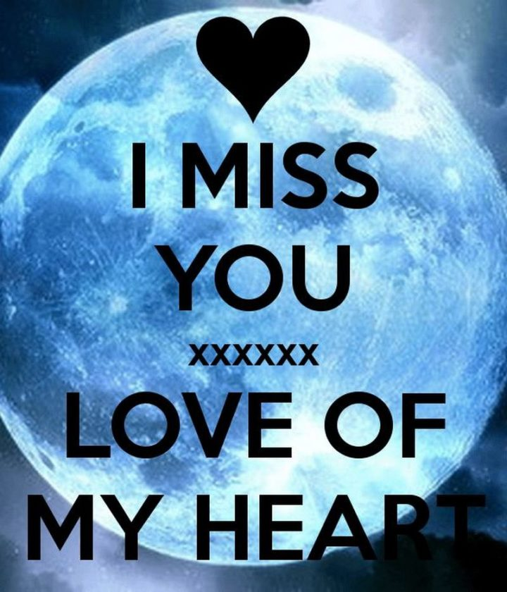 """101 I miss you memes - """"I miss you. Love of my heart."""""""