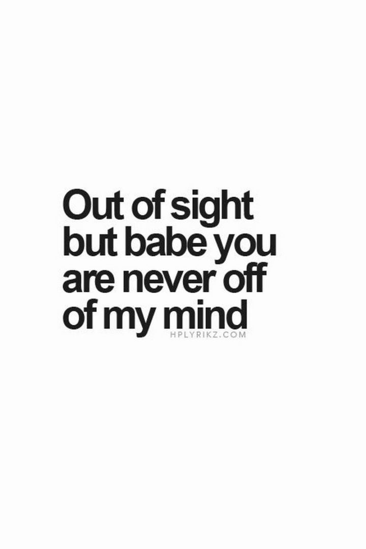 "101 I miss you memes - ""Out of sight but babe you are never off of my mind."""